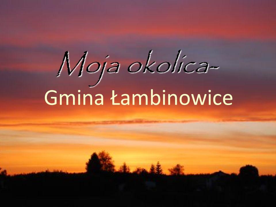Moja okolica- Moja okolica- Gmina Łambinowice
