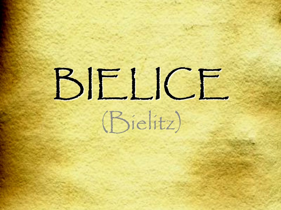 BIELICE (Bielitz)