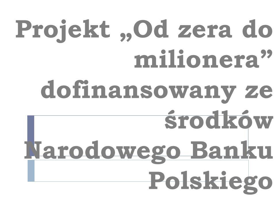 Projekt Od zera do milionera dofinansowany ze środków Narodowego Banku Polskiego