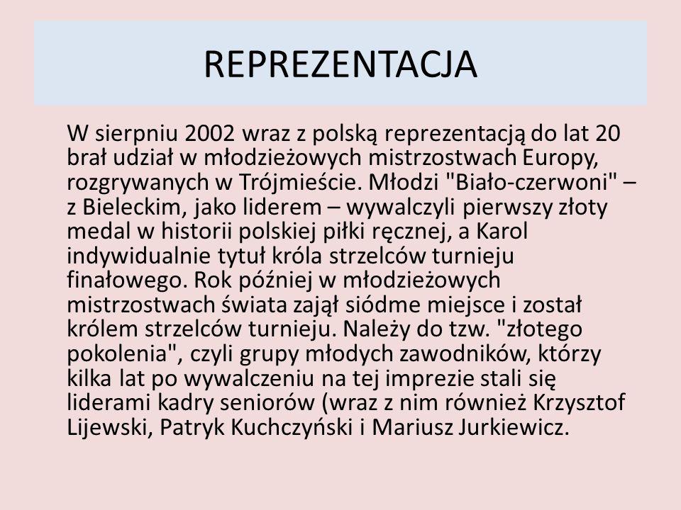 REPREZENTACJA W sierpniu 2002 wraz z polską reprezentacją do lat 20 brał udział w młodzieżowych mistrzostwach Europy, rozgrywanych w Trójmieście. Młod