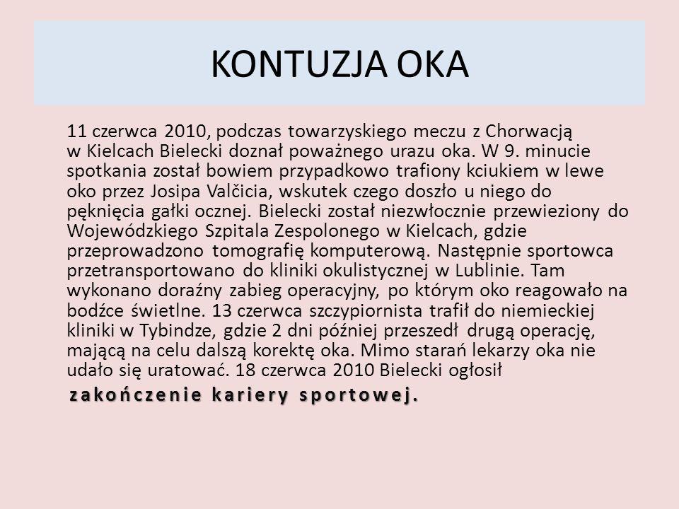 KONTUZJA OKA 11 czerwca 2010, podczas towarzyskiego meczu z Chorwacją w Kielcach Bielecki doznał poważnego urazu oka. W 9. minucie spotkania został bo