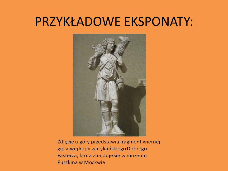 PRZYKŁADOWE EKSPONATY: Zdjęcie u góry przedstawia fragment wiernej gipsowej kopii watykańskiego Dobrego Pasterza, która znajduje się w muzeum Puszkina w Moskwie.