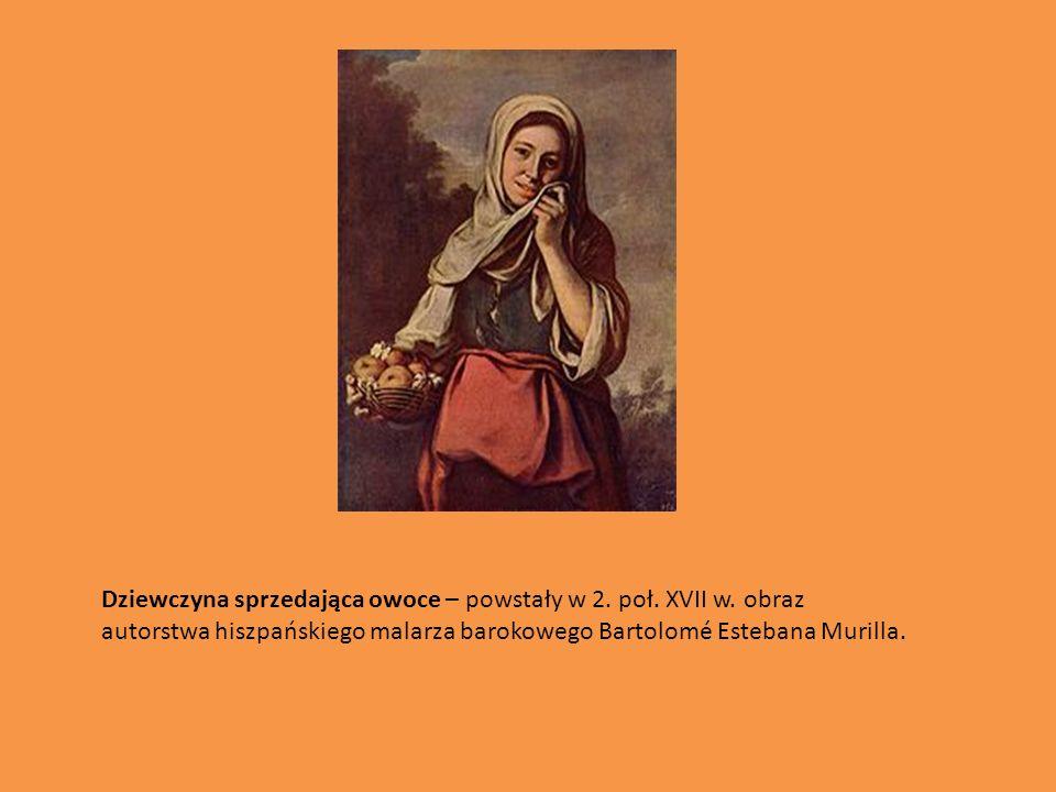 Dziewczyna sprzedająca owoce – powstały w 2.poł. XVII w.