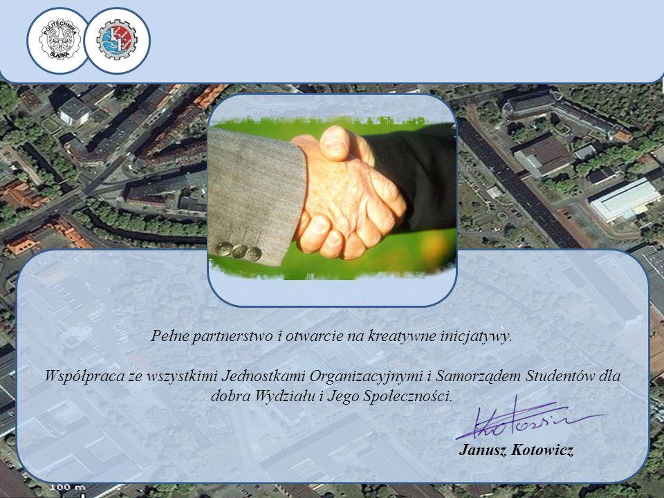 Pełne partnerstwo i otwarcie na kreatywne inicjatywy. Współpraca ze wszystkimi Jednostkami Organizacyjnymi i Samorządem Studentów dla dobra Wydziału i