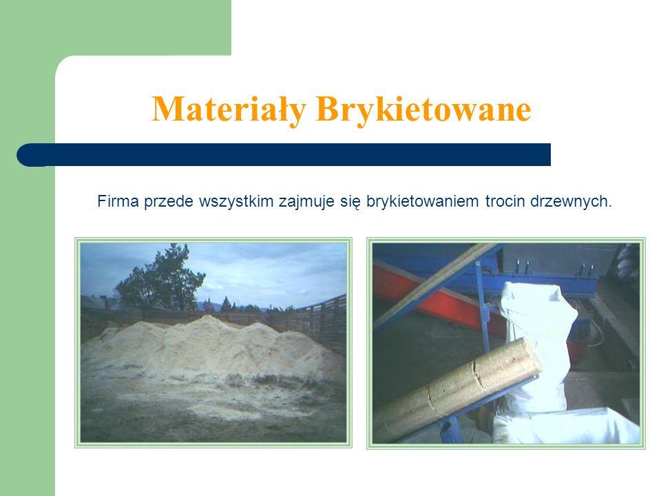 Materiały Brykietowane Firma przede wszystkim zajmuje się brykietowaniem trocin drzewnych.