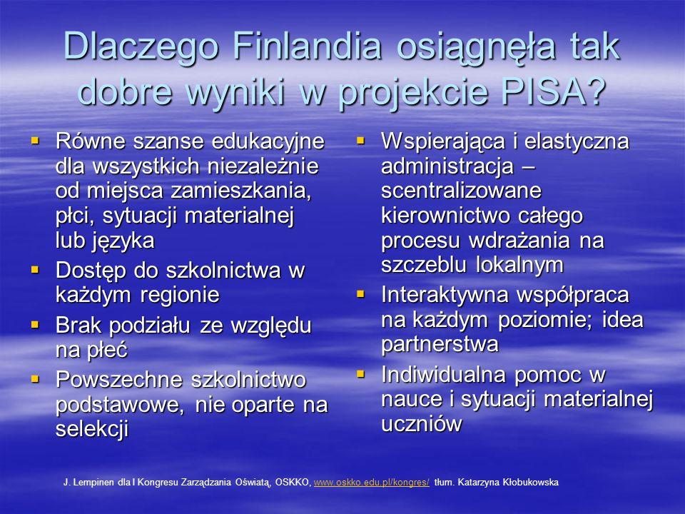 Dlaczego Finlandia osiągnęła tak dobre wyniki w projekcie PISA? Równe szanse edukacyjne dla wszystkich niezależnie od miejsca zamieszkania, płci, sytu