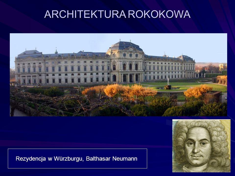 ARCHITEKTURA ROKOKOWA Rezydencja w Würzburgu, Balthasar Neumann
