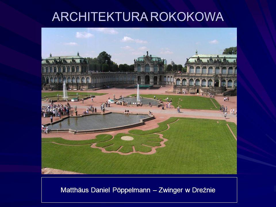 ARCHITEKTURA ROKOKOWA Matthäus Daniel Pöppelmann – Zwinger w Dreźnie
