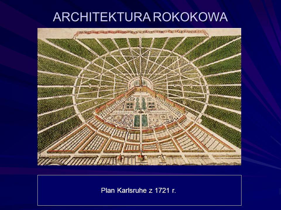 ARCHITEKTURA ROKOKOWA Plan Karlsruhe z 1721 r.