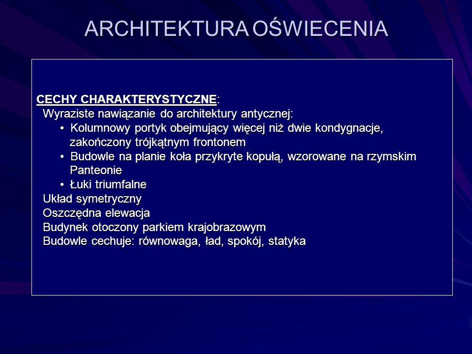 ARCHITEKTURA OŚWIECENIA CECHY CHARAKTERYSTYCZNE: Wyraziste nawiązanie do architektury antycznej: Wyraziste nawiązanie do architektury antycznej: Kolum