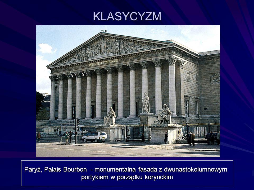 KLASYCYZM Paryż, Palais Bourbon - monumentalna fasada z dwunastokolumnowym portykiem w porządku korynckim