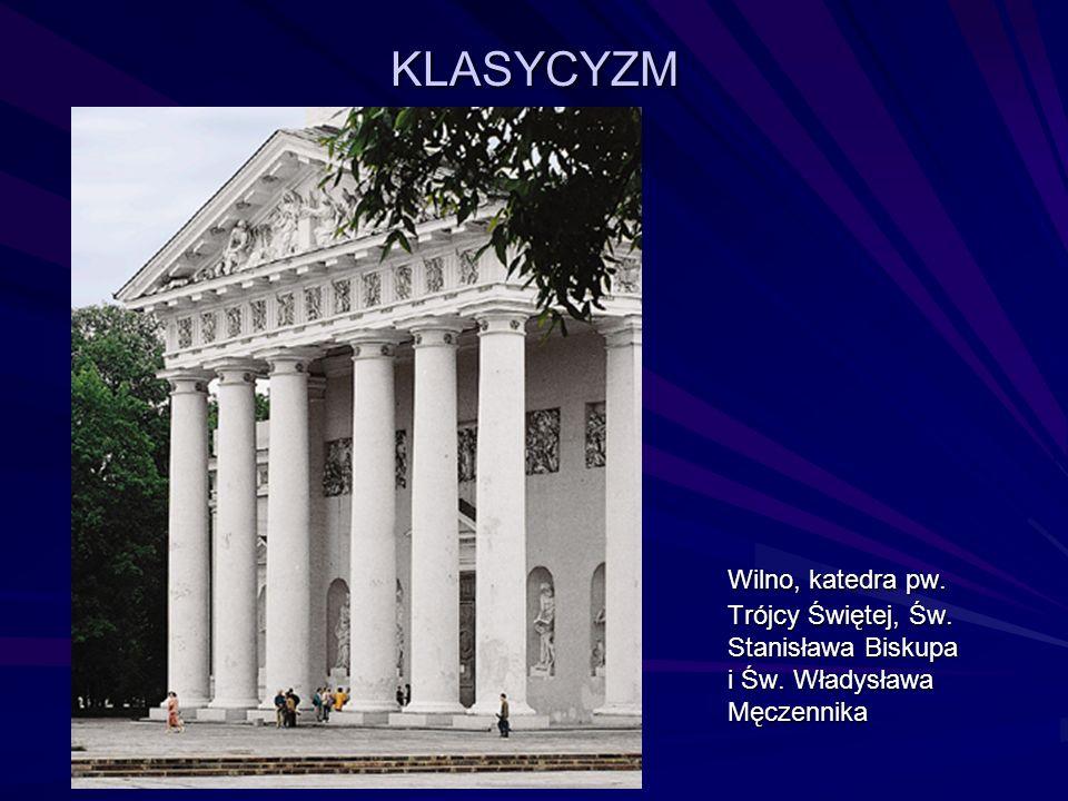 Wilno, katedra pw. Trójcy Świętej, Św. Stanisława Biskupa i Św. Władysława Męczennika KLASYCYZM