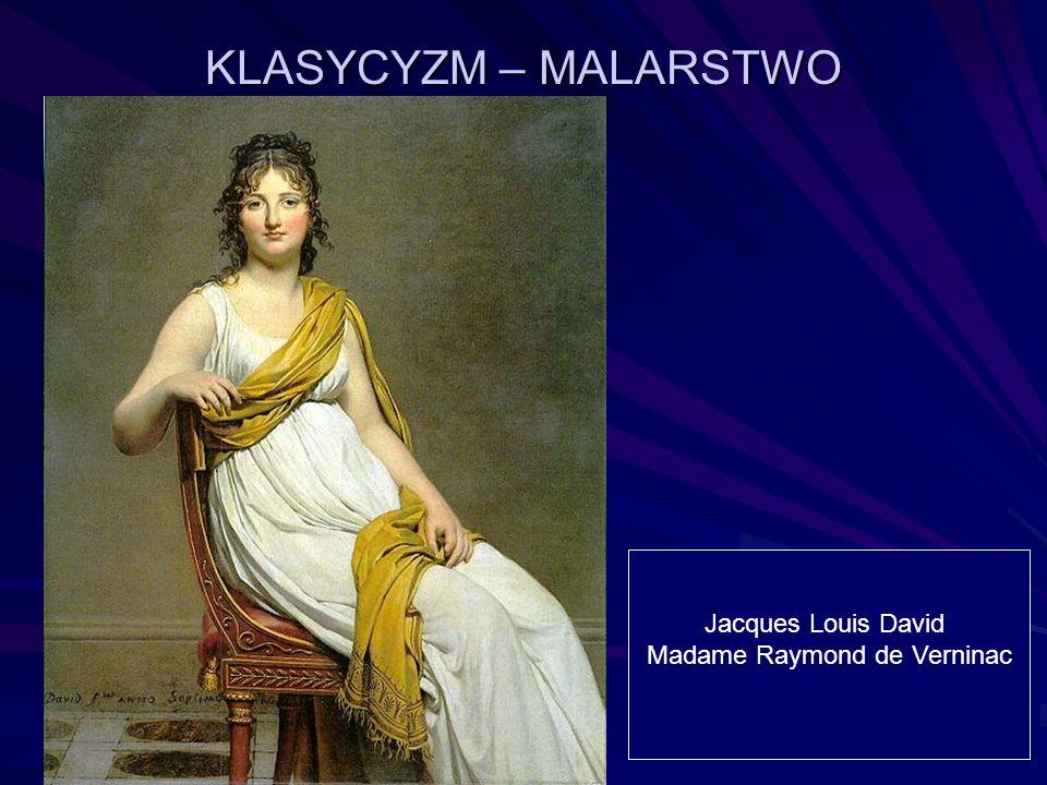 KLASYCYZM – MALARSTWO Jacques Louis David Madame Raymond de Verninac