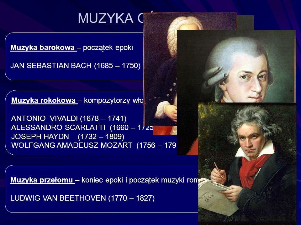 MUZYKA OŚWIECENIA Muzyka barokowa – początek epoki JAN SEBASTIAN BACH (1685 – 1750) Muzyka rokokowa – kompozytorzy włoscy i niemieccy ANTONIO VIVALDI
