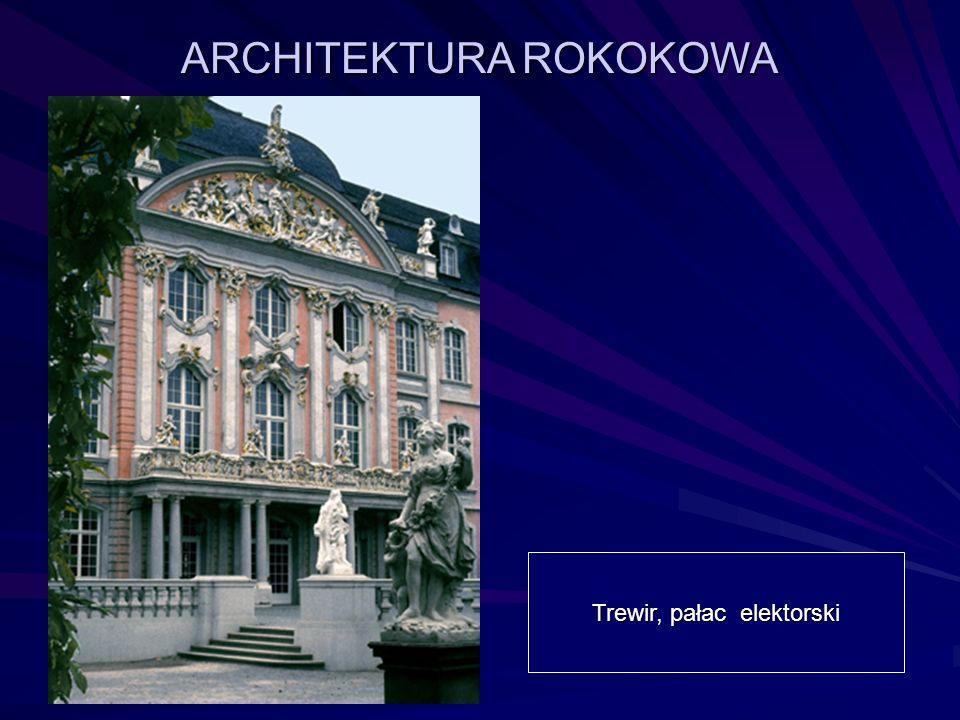 ARCHITEKTURA ROKOKOWA Trewir, pałac elektorski