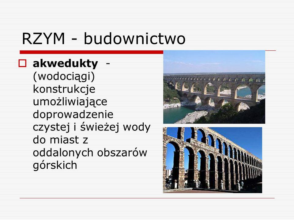 RZYM - budownictwo akwedukty - (wodociągi) konstrukcje umożliwiające doprowadzenie czystej i świeżej wody do miast z oddalonych obszarów górskich