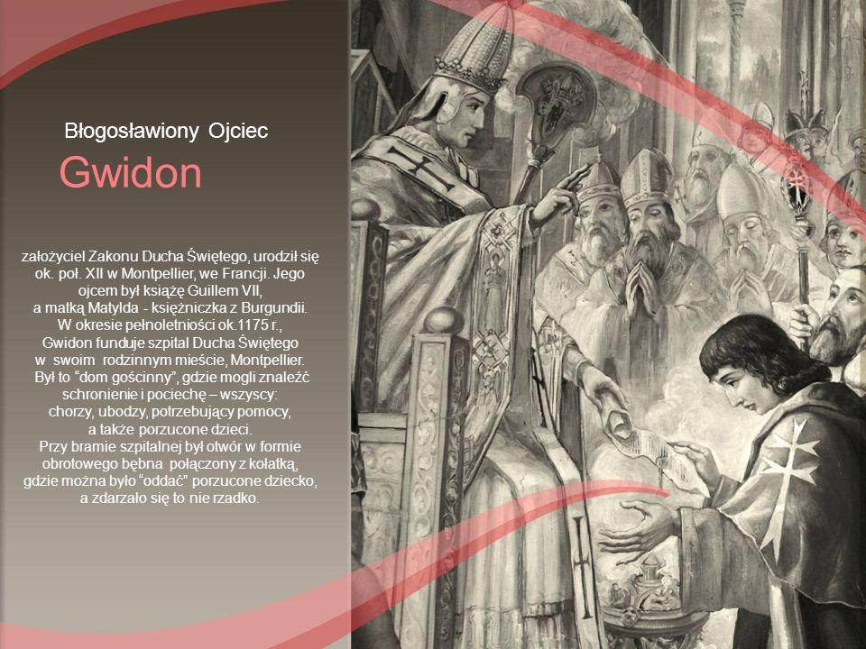 założyciel Zakonu Ducha Świętego, urodził się ok. poł. XII w Montpellier, we Francji. Jego ojcem był książę Guillem VII, a matką Matylda - księżniczka