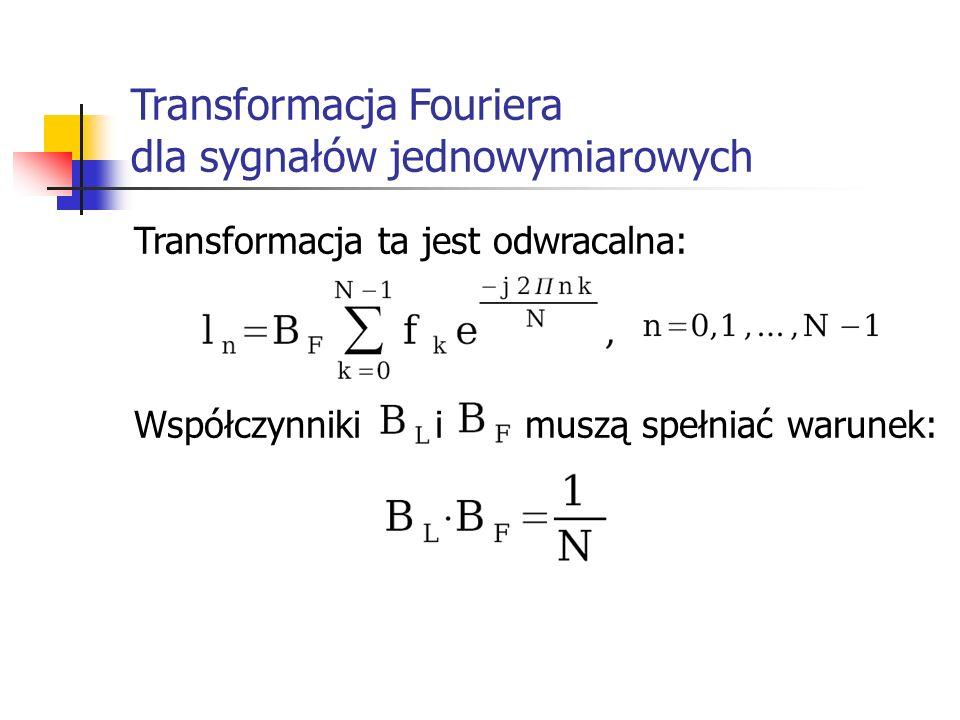 Transformacja ta jest odwracalna: Współczynniki i muszą spełniać warunek: Transformacja Fouriera dla sygnałów jednowymiarowych