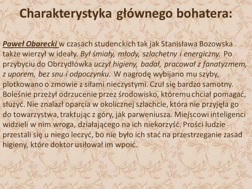 Paweł Obarecki w czasach studenckich tak jak Stanisława Bozowska także wierzył w ideały. Był śmiały, młody, szlachetny i energiczny. Po przybyciu do O