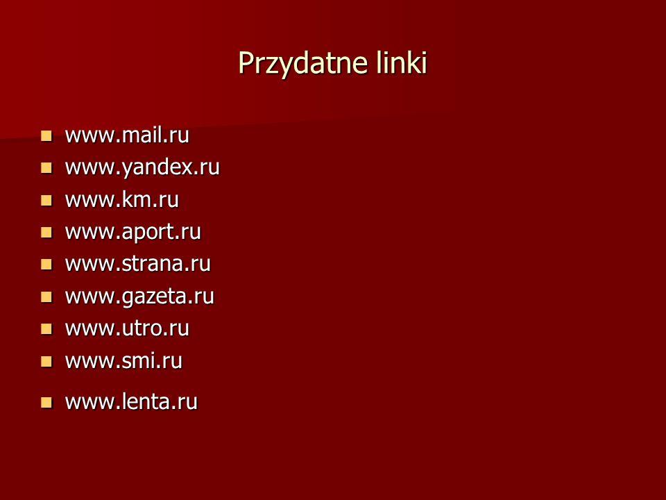Przydatne linki www.mail.ru www.mail.ru www.yandex.ru www.yandex.ru www.km.ru www.km.ru www.aport.ru www.aport.ru www.strana.ru www.strana.ru www.gaze