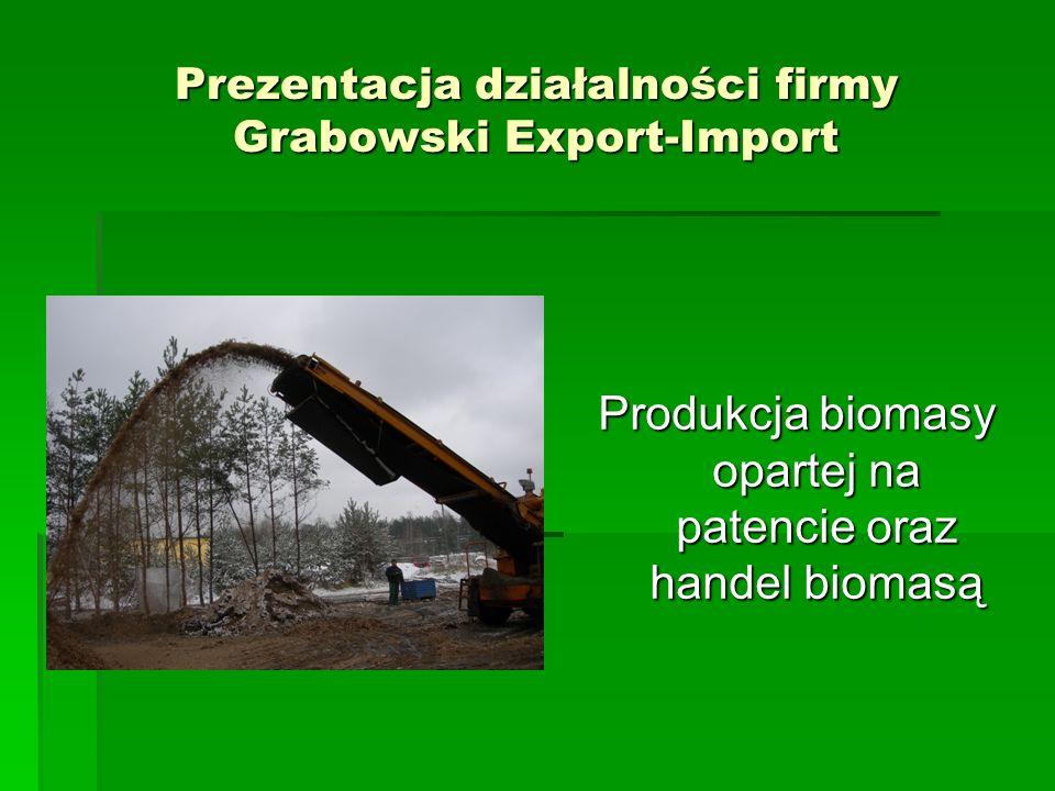 Prezentacja działalności firmy Grabowski Export-Import Produkcja biomasy opartej na patencie oraz handel biomasą