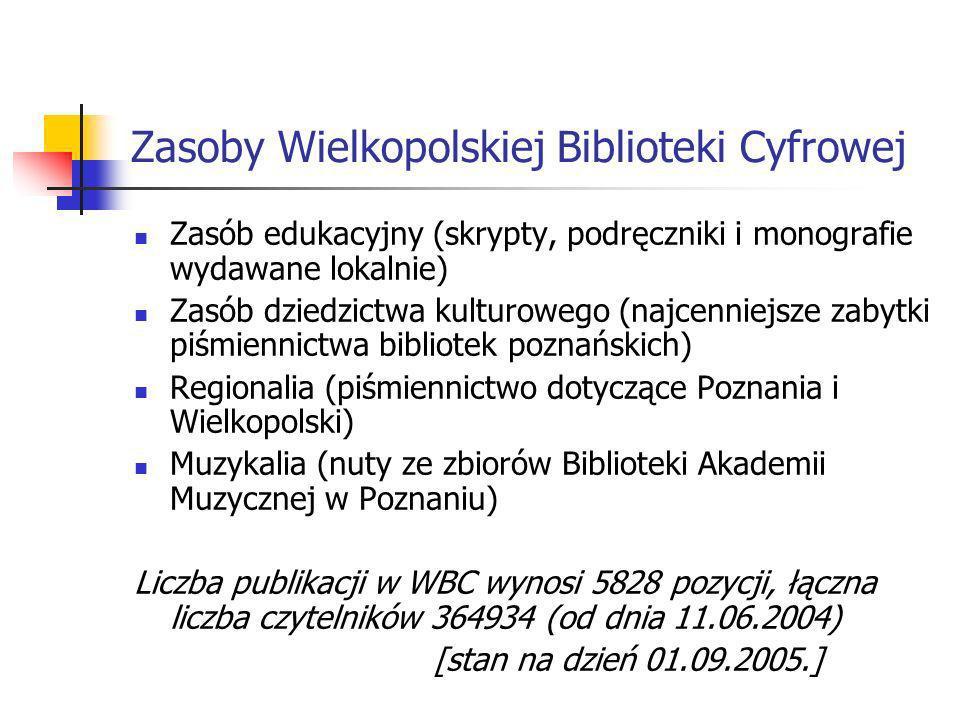Zasoby Wielkopolskiej Biblioteki Cyfrowej Zasób edukacyjny (skrypty, podręczniki i monografie wydawane lokalnie) Zasób dziedzictwa kulturowego (najcen