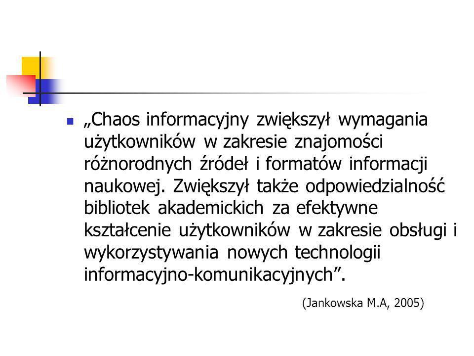 Chaos informacyjny zwiększył wymagania użytkowników w zakresie znajomości różnorodnych źródeł i formatów informacji naukowej.