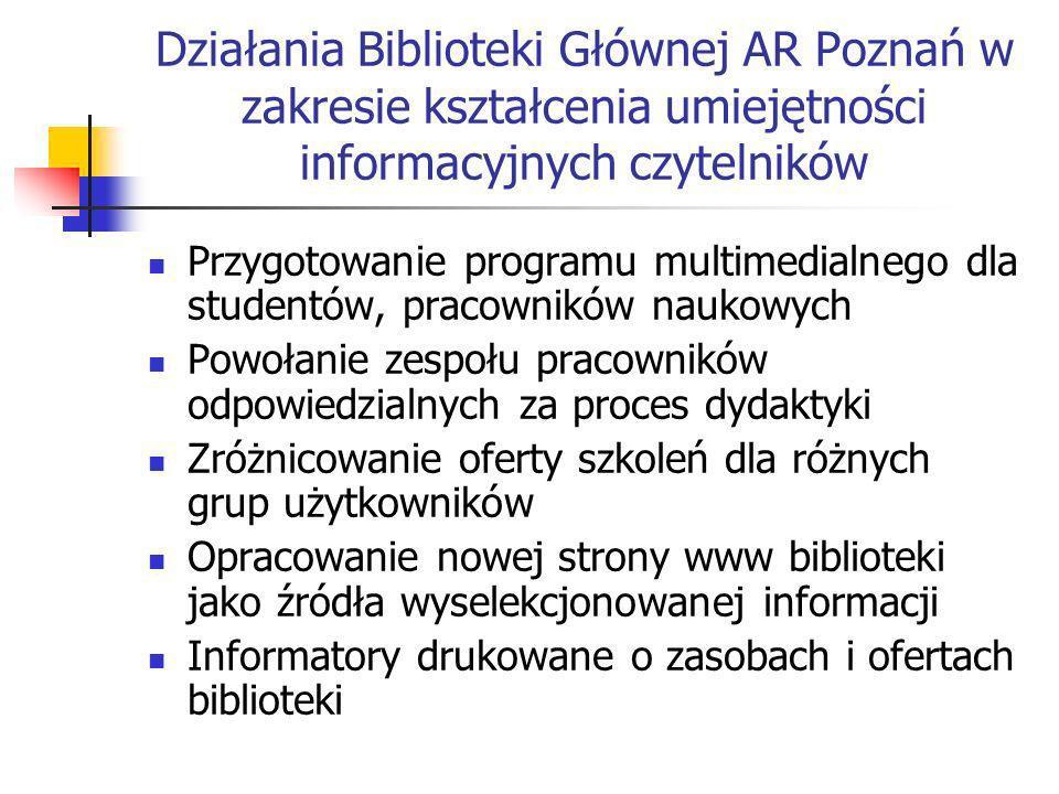 Działania Biblioteki Głównej AR Poznań w zakresie kształcenia umiejętności informacyjnych czytelników Przygotowanie programu multimedialnego dla stude