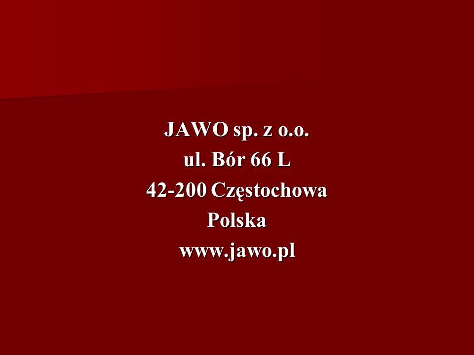 JAWO sp. z o.o. ul. Bór 66 L 42-200 Częstochowa Polskawww.jawo.pl