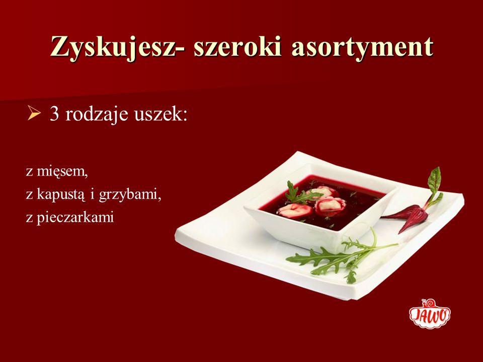 Zyskujesz- szeroki asortyment 2 rodzaje pyz: z mięsem i bez mięsa.