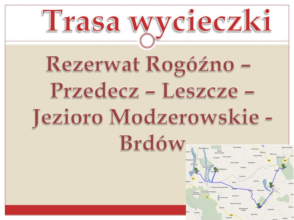 Celem głównym naszej wyprawy jest poznanie walorów kulturowych i przyrodniczych wschodniego pogranicza Wielkopolski.
