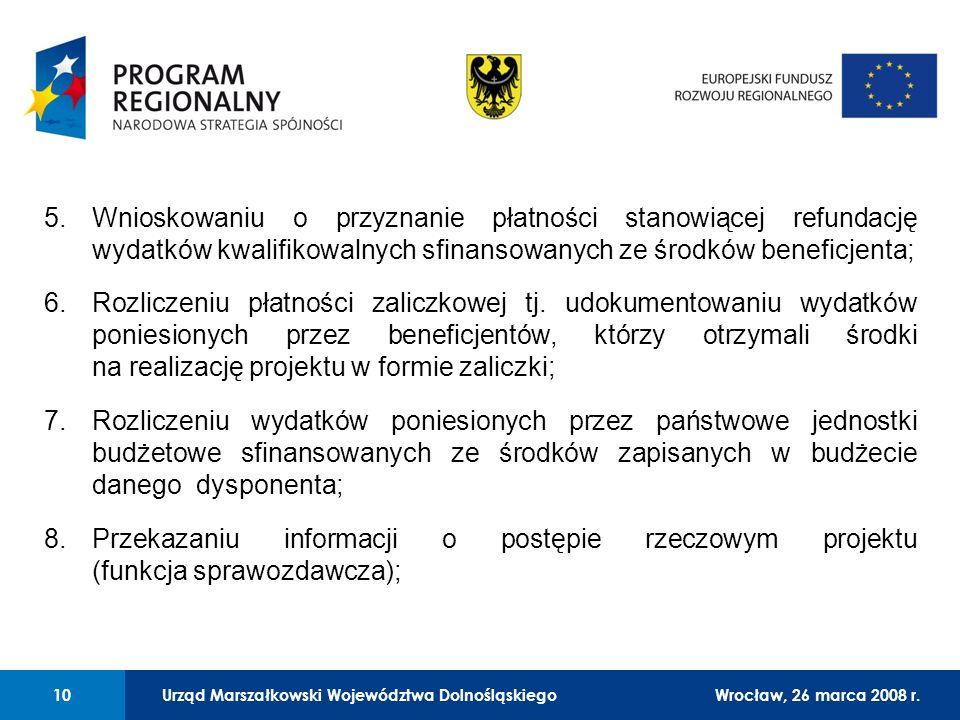 Urząd Marszałkowski Województwa Dolnośląskiego27 lutego 2008 r. 10 01 Urząd Marszałkowski Województwa Dolnośląskiego10Wrocław, 26 marca 2008 r. 5.Wnio