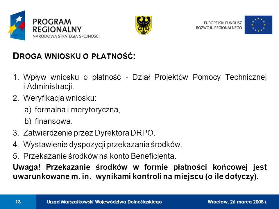 Urząd Marszałkowski Województwa Dolnośląskiego27 lutego 2008 r. 13 01 Urząd Marszałkowski Województwa Dolnośląskiego13Wrocław, 26 marca 2008 r. D ROGA