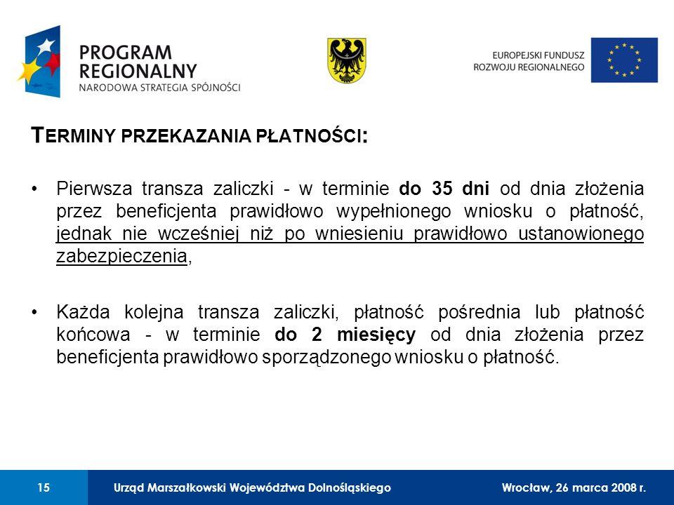 Urząd Marszałkowski Województwa Dolnośląskiego27 lutego 2008 r. 15 01 Urząd Marszałkowski Województwa Dolnośląskiego15Wrocław, 26 marca 2008 r. T ERMI