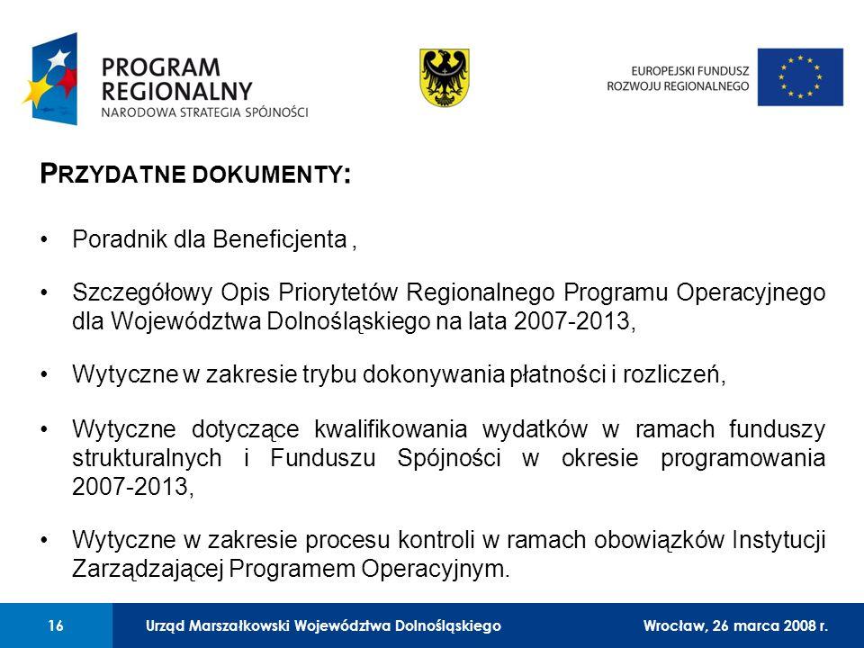 Urząd Marszałkowski Województwa Dolnośląskiego27 lutego 2008 r. 16 01 Urząd Marszałkowski Województwa Dolnośląskiego16Wrocław, 26 marca 2008 r. P RZYD