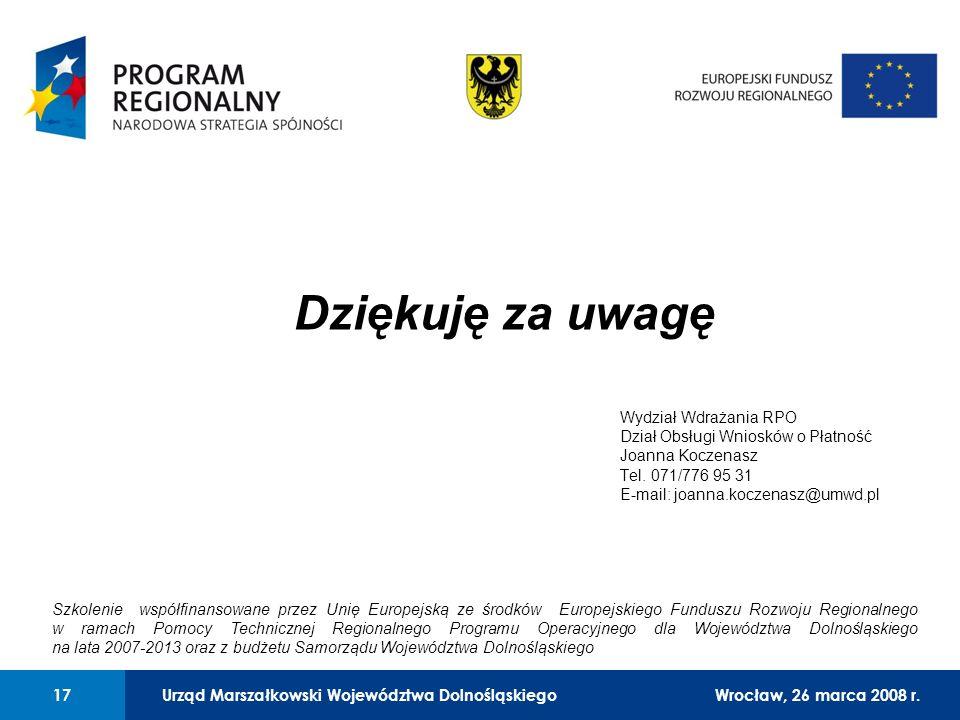 Urząd Marszałkowski Województwa Dolnośląskiego27 lutego 2008 r. 17 01 Urząd Marszałkowski Województwa Dolnośląskiego17Wrocław, 26 marca 2008 r. Dzięku