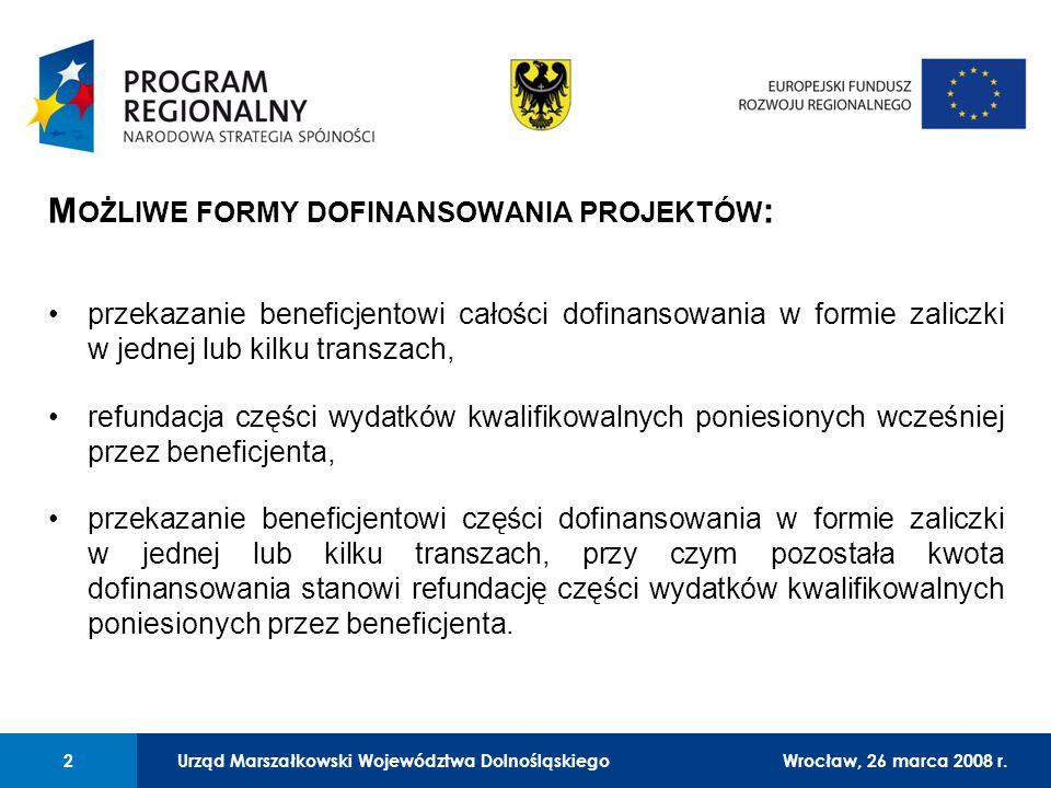 Urząd Marszałkowski Województwa Dolnośląskiego27 lutego 2008 r. 2 01 Urząd Marszałkowski Województwa Dolnośląskiego2Wrocław, 26 marca 2008 r. M OŻLIWE