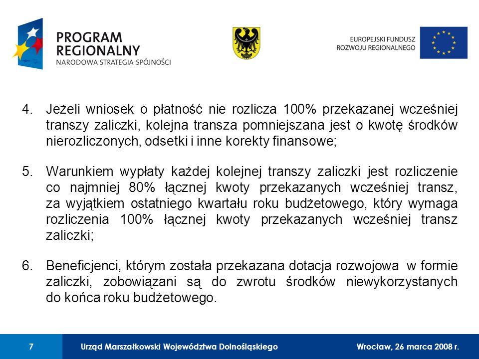 Urząd Marszałkowski Województwa Dolnośląskiego27 lutego 2008 r. 7 01 Urząd Marszałkowski Województwa Dolnośląskiego7Wrocław, 26 marca 2008 r. 4.Jeżeli