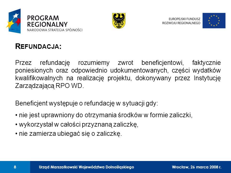 Urząd Marszałkowski Województwa Dolnośląskiego27 lutego 2008 r. 8 01 Urząd Marszałkowski Województwa Dolnośląskiego8Wrocław, 26 marca 2008 r. R EFUNDA