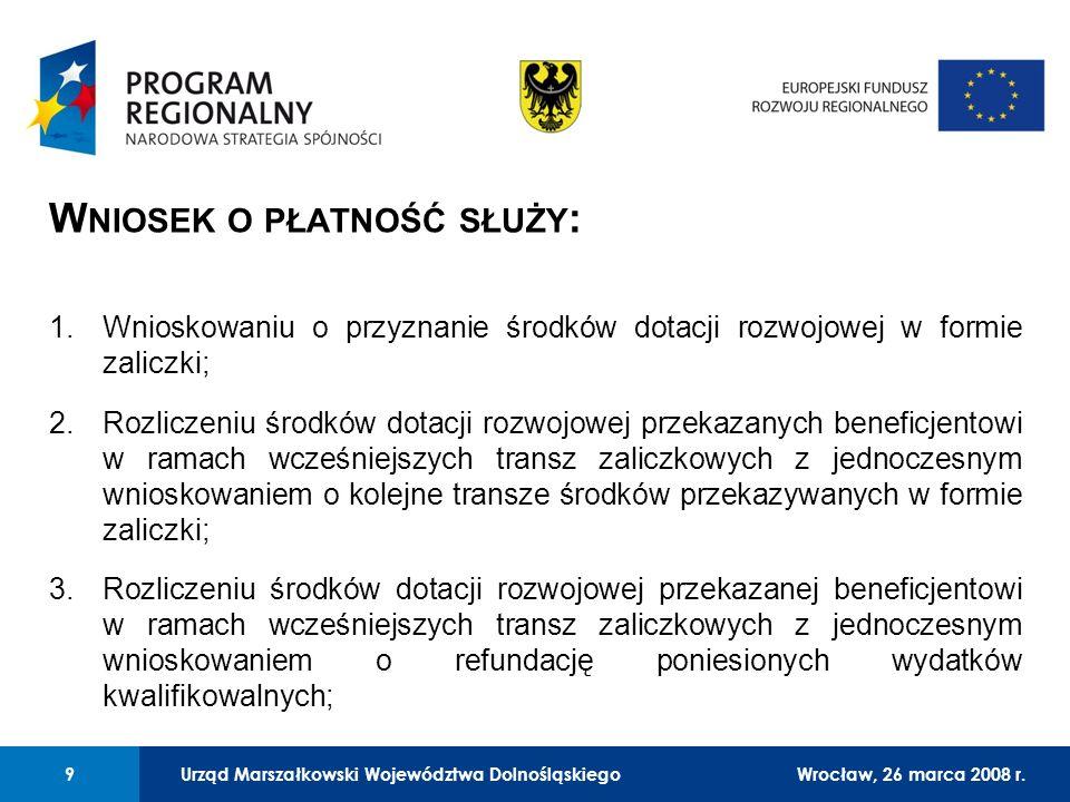 Urząd Marszałkowski Województwa Dolnośląskiego27 lutego 2008 r. 9 01 Urząd Marszałkowski Województwa Dolnośląskiego9Wrocław, 26 marca 2008 r. W NIOSEK