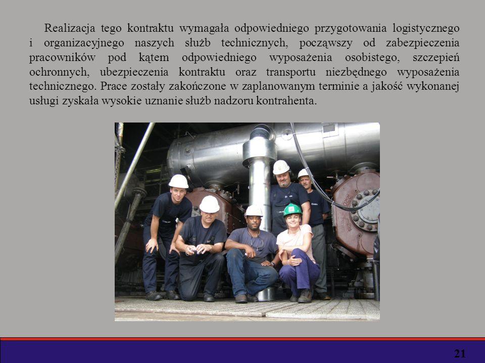 Realizacja tego kontraktu wymagała odpowiedniego przygotowania logistycznego i organizacyjnego naszych służb technicznych, począwszy od zabezpieczenia pracowników pod kątem odpowiedniego wyposażenia osobistego, szczepień ochronnych, ubezpieczenia kontraktu oraz transportu niezbędnego wyposażenia technicznego.