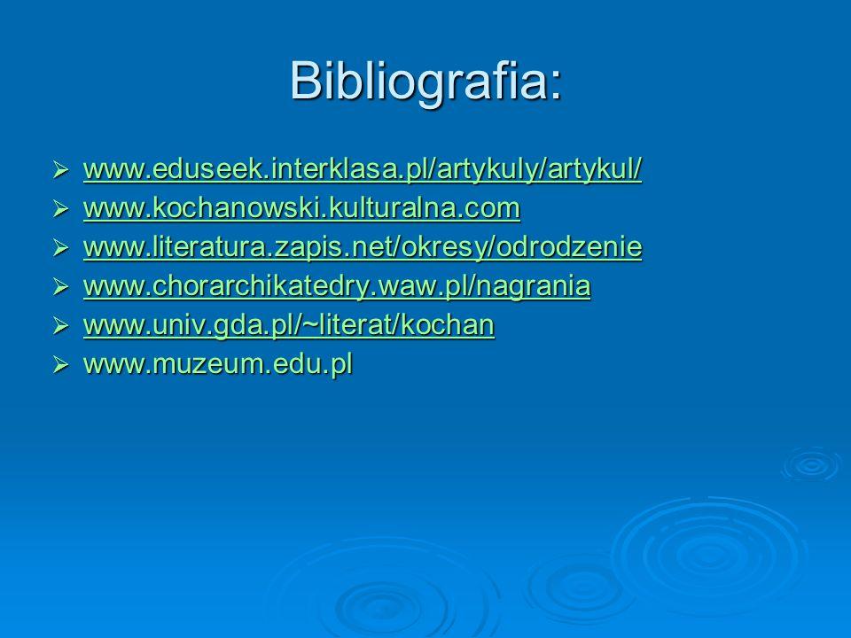 Bibliografia: www.eduseek.interklasa.pl/artykuly/artykul/ www.eduseek.interklasa.pl/artykuly/artykul/ www.eduseek.interklasa.pl/artykuly/artykul/ www.