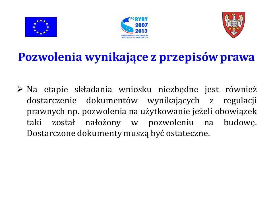 Na etapie składania wniosku niezbędne jest również dostarczenie dokumentów wynikających z regulacji prawnych np.