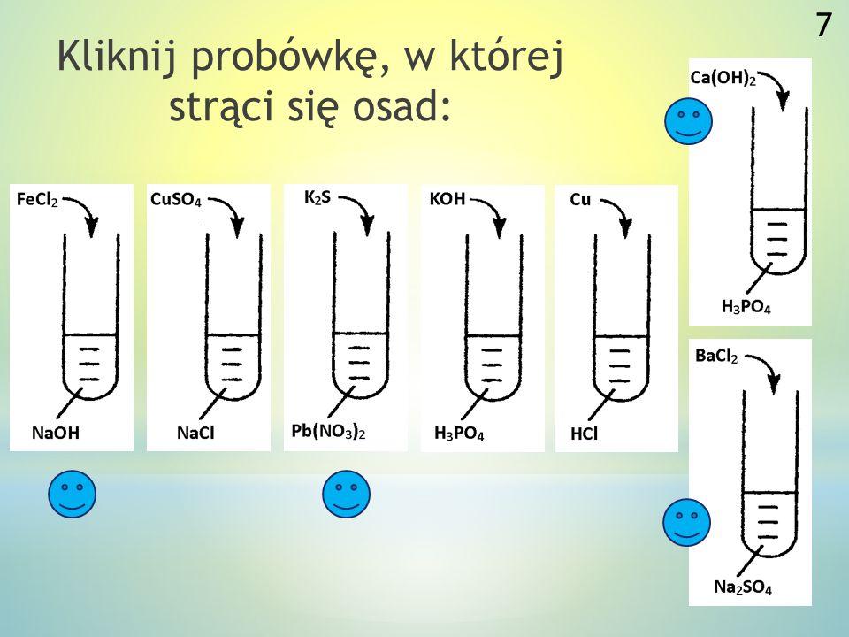 Mając do dyspozycji tabelę rozpuszczalności i roztwory soli, kliknij pary, w których strąci się osad. CuSO 4 + AgNO 3 CuSO 4 + K 2 CO 3 AgNO 3 +Pb(NO