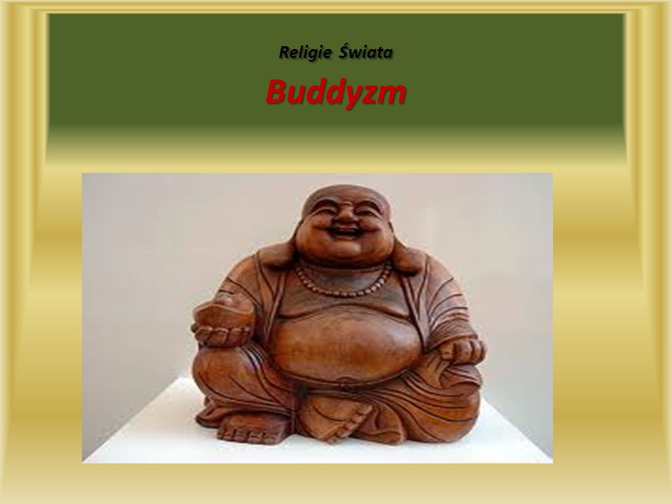 Spis treści Rozdział I : Czas i miejsce powstania buddyzmu oraz jego twórca.