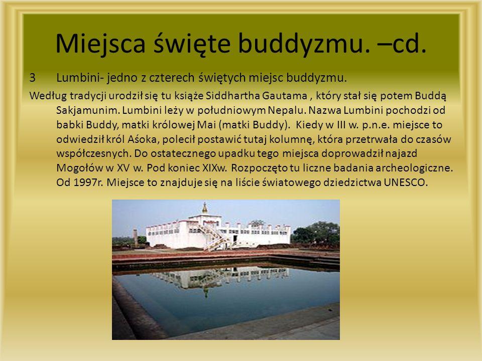 Miejsca święte buddyzmu.–cd. 3Lumbini- jedno z czterech świętych miejsc buddyzmu.