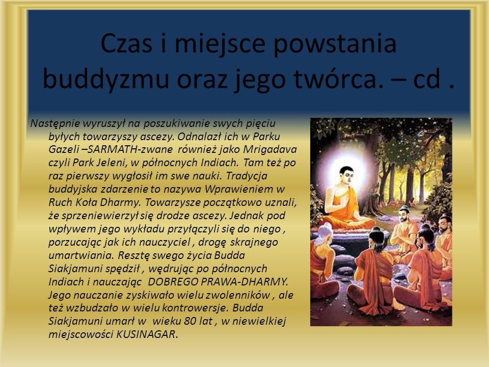 Czas i miejsce powstania buddyzmu oraz jego twórca.