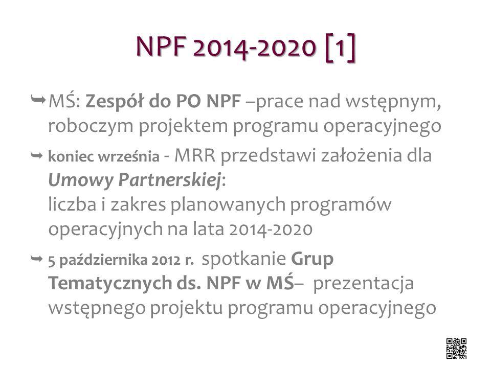 NPF 2014-2020 [1] MŚ: Zespół do PO NPF –prace nad wstępnym, roboczym projektem programu operacyjnego koniec września - MRR przedstawi założenia dla Um