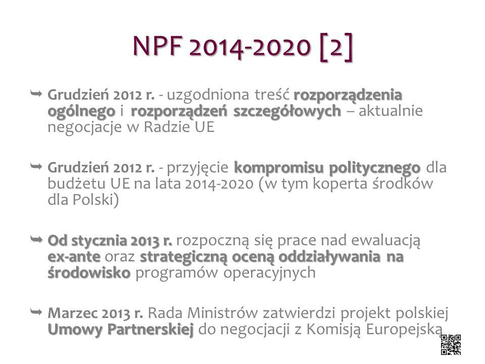 NPF 2014-2020 [2] rozporządzenia ogólnegorozporządzeń szczegółowych Grudzień 2012 r. - uzgodniona treść rozporządzenia ogólnego i rozporządzeń szczegó