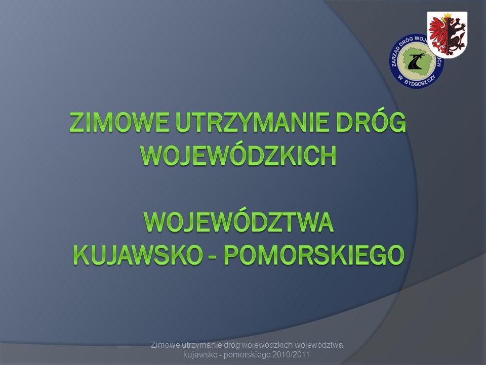 Sezon zima 2010/2011 Zarząd Dróg Wojewódzkich w Bydgoszczy administruje siecią dróg wojewódzkich na terenie województwa kujawsko - pomorskiego.
